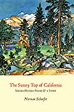 The Sunny Top of California, Norman Schaefer, 1888809582