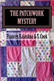 The Patchwork Mystery, Stanley Cook, 0988812630