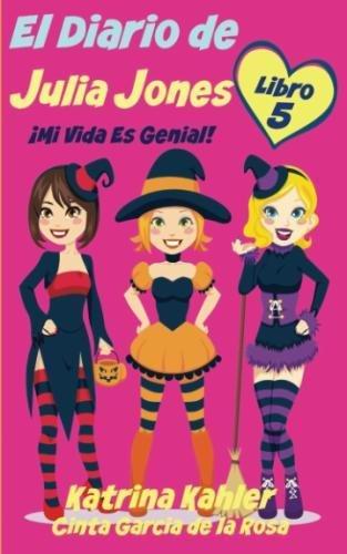 El Diario de Julia Jones - Libro 5 - ¡Mi Vida es Genial! (Spanish Edition)