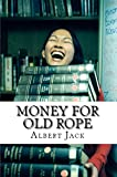 Money for Old Rope: The Origins of Some Things You Thought You Already Knew (The Big Book of Everything - Part 1)