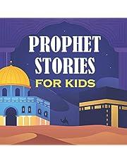 Prophet Stories For Kids: Islamic Book for Children