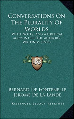 Conversations on the Plurality of Worlds: With Notes, and a Critical Account of the Author's Writings (1803)