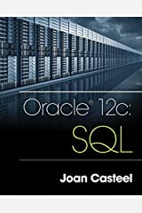 [Oracle 12c: SQL] [By: Casteel, Joan] [September, 2015] Paperback