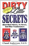 img - for Dirty Little Secrets About Black History : Its Heroes & Other Troublemakers book / textbook / text book