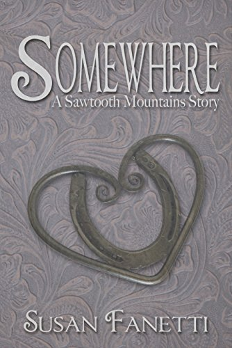 BOOK Somewhere (Sawtooth Mountains Stories Book 1) P.D.F