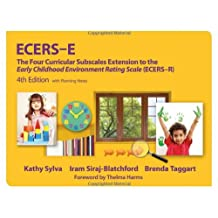 ECERS-E The Four Curricular Subscales Extension to the ECERS-R: 4th Edition with Planning Notes