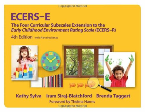 Ecers-E: The Four Curricular Subscales Extension to the Early Childhood Environment Rating Scale (Ecers), Fourth Edition with Planning Notes