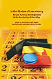 In the Shadow of Luxembourg : EU and National Developments in the Regulation of Gambling, Littler, Alan, 9004192468