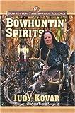 Bowhuntin' Spirits, Judy Kovar, 0979513103