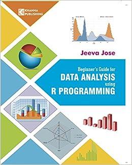 Buy Beginners Guide for Data Analysis using R Programming Book