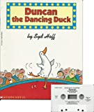 Duncan the Dancing Duck Book and Audiocassette Tape Set (Paperback Book and Audio Cassette Tape)