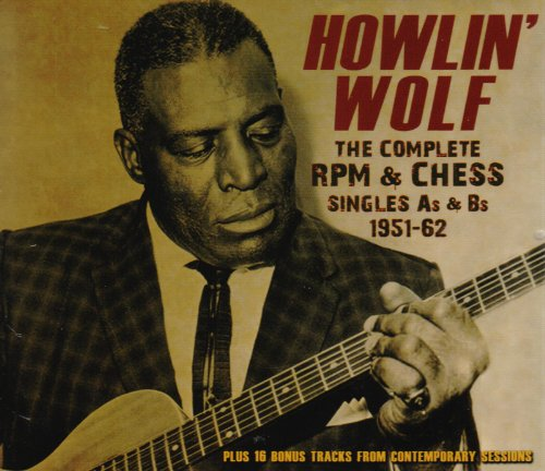 Howlin'' Wolf: The Complete RPM & Chess Singles As & Bs, 1951-62 ()