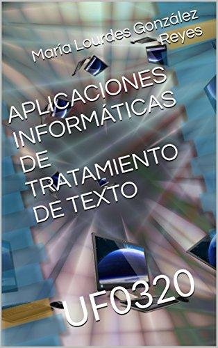 APLICACIONES INFORMÁTICAS DE TRATAMIENTO DE TEXTO: UF0320 (OFIMÁTICA nº 2)
