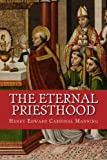 img - for The Eternal Priesthood book / textbook / text book