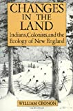 Changes in the Land, William Cronon, 0809001586