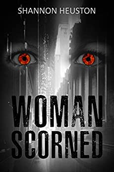 Woman Scorned by Shannon Heuston ebook deal
