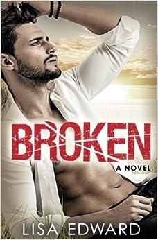 Descargar El Utorrent Broken: A Heartbreaking Novel About Hope, Love, And Second Chances PDF Online