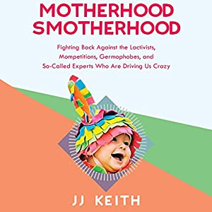 Motherhood Smotherhood Hörbuch