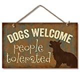 Dog Plaque-Dogs Welcome People Tolerated--Wooden Sign