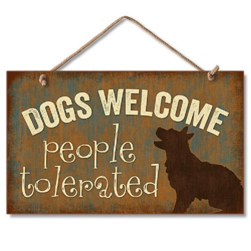 Welcome Dog Sign (Dog Plaque-Dogs Welcome People Tolerated--Wooden Sign)