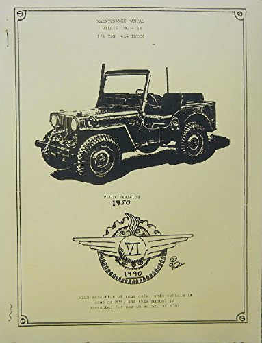 - 1950 and Before MAINTENANCE MANUAL For WILLYS 'JEEP' MC-38 1/4 Ton 4x4, Pilot Vehicles MC-38
