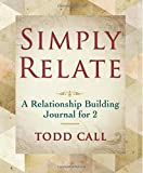 Simply Relate: A Relationship Building Journal for 2