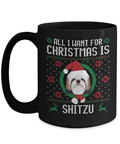 - Funny Christmas Mug - All I Want For Christmas Is Shitzu Dog Funny Xmas Gift For Husband, Boyfriend, Boys, Girlfriend, Wife, Girls, Dog Lovers And Res