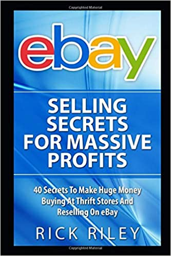 eBay Selling Secrets For Massive Profits: 40 Secrets To Make Huge ...