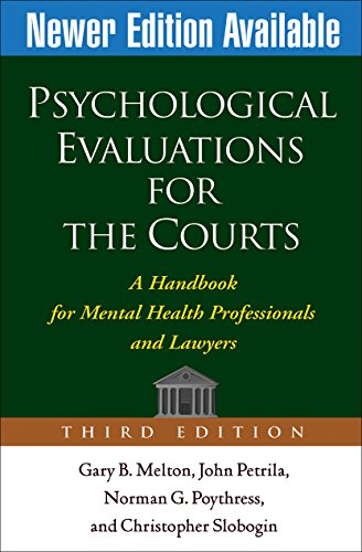 Psychological Evaluations for the Courts, Third Edition:...
