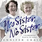 Yes Sister, No Sister: My Life as a Trainee Nurse in 1950s Yorkshire | Jennifer Craig