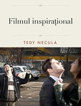 Filmul inspirational: Cum se face un film inspirational (Romansh Edition) by [Necula, Tedy]