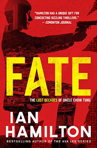 Fate: An Uncle Chow Tung Novel (The Lost Decades of Uncle Chow Tung Book 1) (Best Mystery Novels Of The Decade)