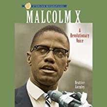 Sterling Biographies: Malcolm X: A Revolutionary Voice Audiobook by Beatrice Gormley Narrated by Jay Snyder