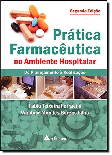 Prática Farmacêutica no Ambiente Hospitalar