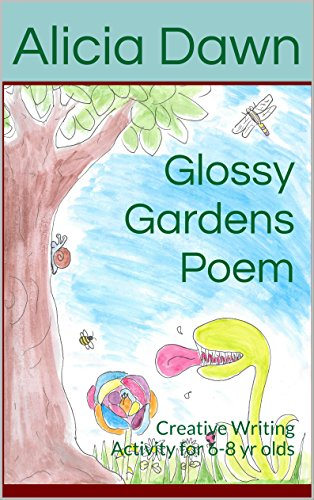Alicia Lamp - Glossy Gardens Poem: Creative Writing Activity for 6-8 yr olds