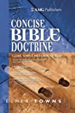 AMG Concise Bible Doctrines, Elmer Towns, 0899576958