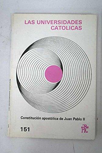 Las universidades católicas: constitución apostólica de Juan Pablo II Paperback – 1990