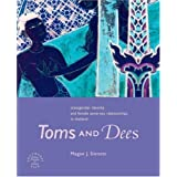 By Megan Sinnott - Toms and Dees: Transgender Identity and Female Same-Sex Relationships in Thailand (6/15/04)