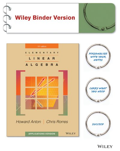 Elementary Linear Algebra, Applications Version 11e Binder Ready Version + WileyPLUS Registration Card