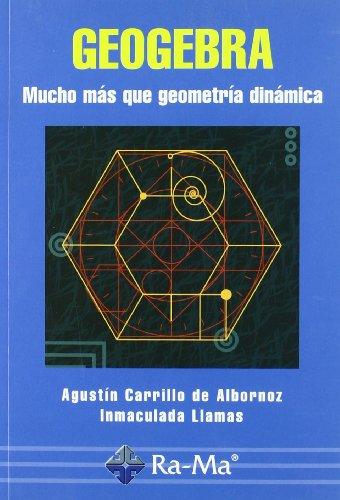 Descargar Libro Geogebra De Agustín Carrillo Agustín Carrillo De Albornoz Torres