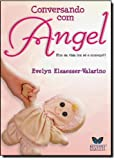 img - for Conversando Com Angel. Fim Da Vida (Ou So O Come o?) (Em Portuguese do Brasil) book / textbook / text book