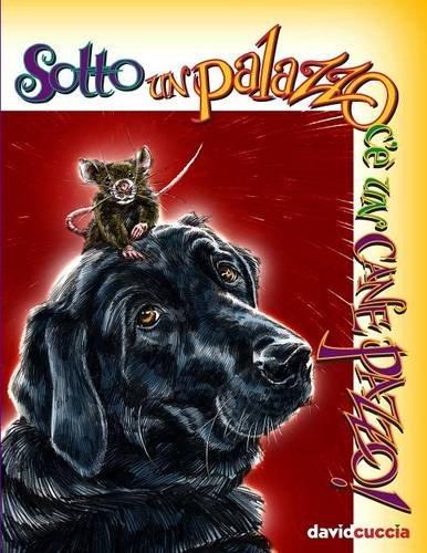 Sotto Un Palazzo C' Un Cane Pazzo! (Italian Edition)
