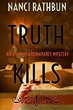 Truth Kills: An Angelina Bonaparte Mystery