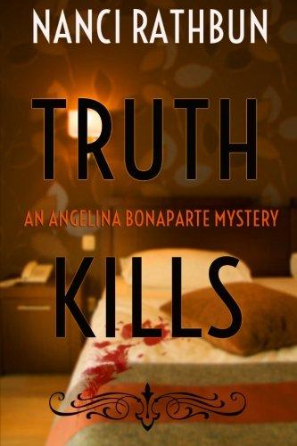 Truth Kills: An Angelina Bonaparte Mystery pdf epub