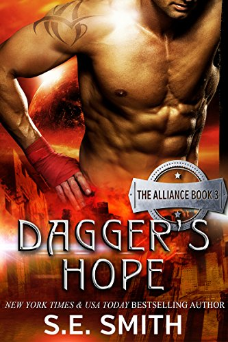 ★★★★★5-Star Post-Apocalyptic Fiction! Don't miss today's Kindle Fire at KND eBook of The Day: Dagger's Hope: The Alliance Book 3 by NY Times & USA Today bestselling author S.E. Smith