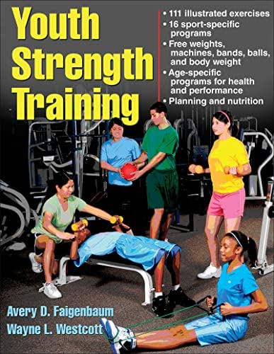 Youth Strength Training: Programs for Health, Fitness, and Sport (Strength & Power for Young Athlete)