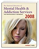The National Directory of Mental Health and Addiction Services, 2008 Edition, Contexo Media, 1885461208