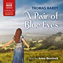A Pair of Blue Eyes Audiobook by Thomas Hardy Narrated by Anna Bentinck