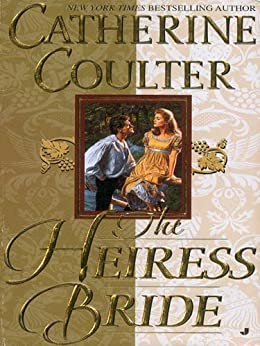 The Heiress Bride: Bride Series (Sherbrooke Book 3) - Kindle edition by Catherine Coulter