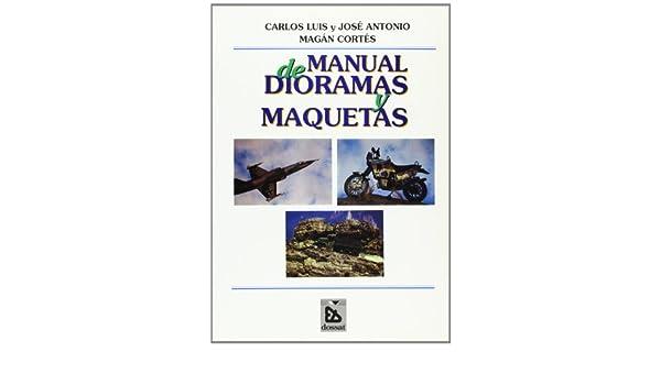 Manual de dioramas y maquetas.: J. L. / Morgán Cortes, J. A. ...